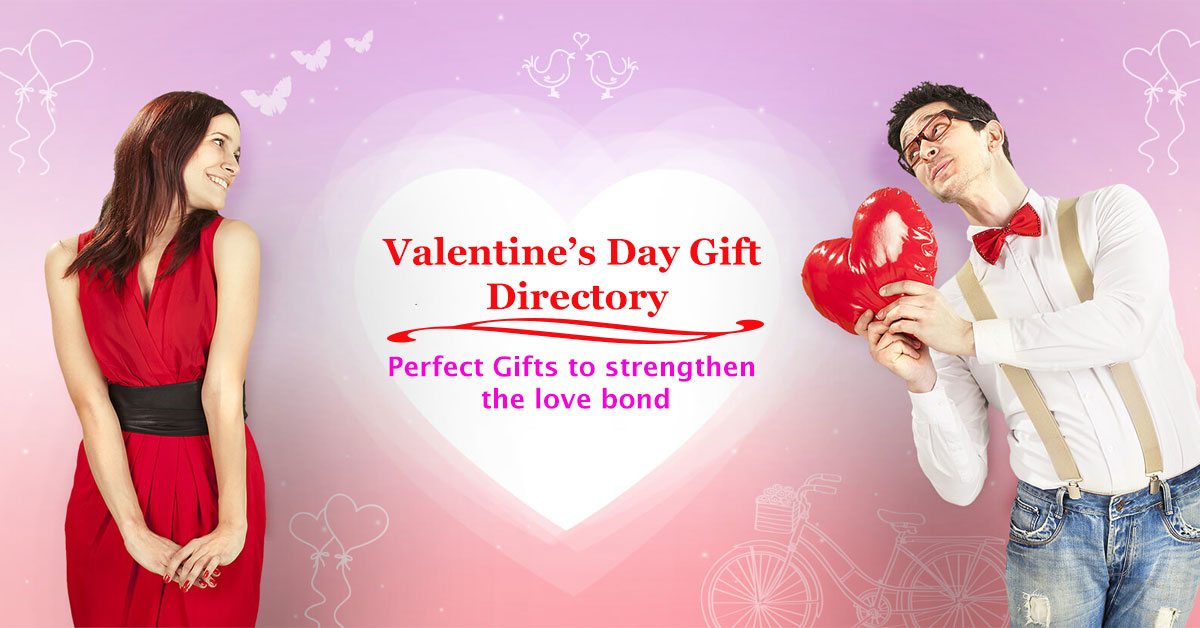 Valentine's Day Gift Directory : Perfect Gifts to strengthen the love bond!