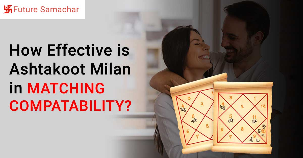 How Effective is Ashtakoot Milan in Matching Compatability?