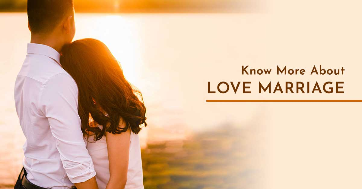 Know More About Love Marriage