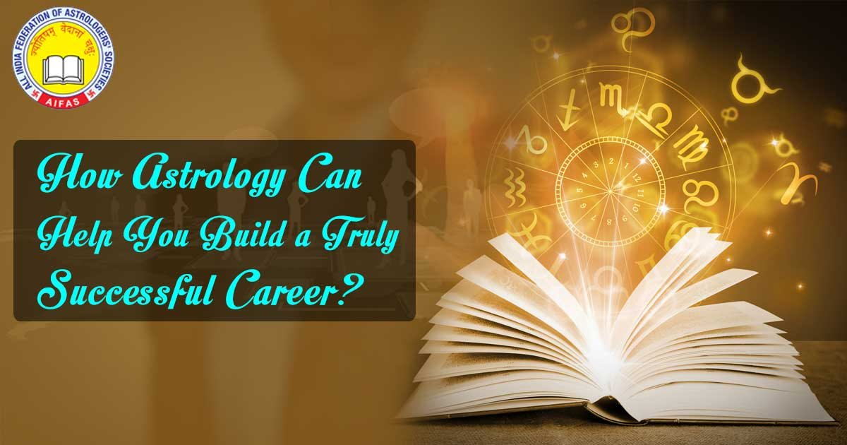 How Astrology Can Help You Build a Truly Successful Career?