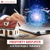 Property Disputes and Astrological Solutions